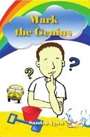 Mark the Genius by Sandra Agwu. Published with the assistance of The Manuscript Publisher, 2014.