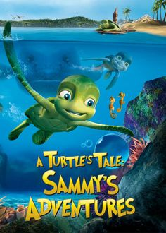 A Turtle S Tale Sammy S Adventures Sammy A Sea Turtle Leaves The Beach And Spends The Next 50 Years Sammy S Adventure Oceans Of The World Animated Movies