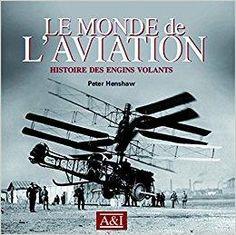 Télécharger Le monde de l'aviation : Histoire des engins volants Gratuit
