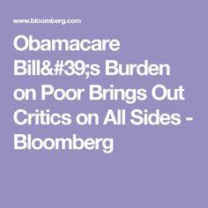 Obamacare Bill's Burden on Poor Brings Out Critics on All Sides - Bloomberg