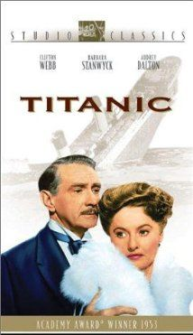 Titanic (1953) with Barbara Stanwyck and Clifton Webb.
