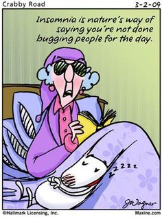 Insomnia- well I must have a lot of bugging to do