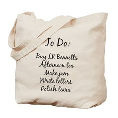 To Do tote bag: Buy LK Bennetts, Afternoon tea, make jam, write letters and polish tiara #WWKD #KateMiddleton