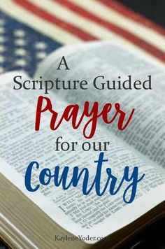 A Life without prayer leads to a land without victory.  Here is a powerful Scripture guided prayer to help you intercede for your country.