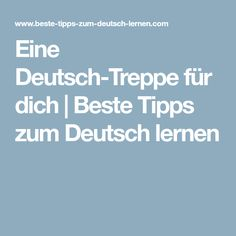 Eine Deutsch-Treppe für dich | Beste Tipps zum Deutsch lernen