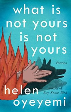 Helen Oyeyemi's What Is Not Yours Is Not Yours is a recommended book to read in 2017.