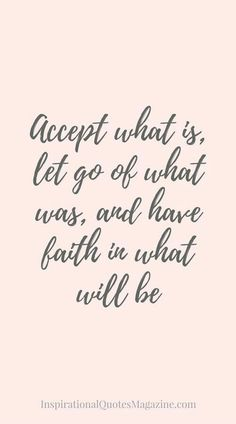 Heard this so many times... acceptance is the key... I accept good and bad.. win and defeat .. love and hate ...
