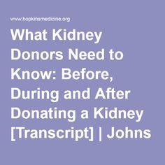 What Kidney Donors Need to Know: Before, During and After Donating a Kidney [Transcript] | Johns Hopkins Comprehensive Transplant Center