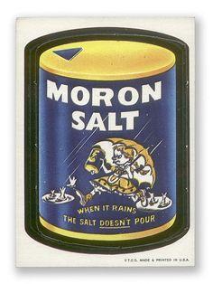Wacky Packages Topps Die-Cut Series: Moron Salt