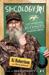 Si-cology 1: Tales and Wisdom from Duck Dynasty's Favorite Uncle: Si Robertson, Mark Schlabach: 9781476745374: Amazon.com: Books