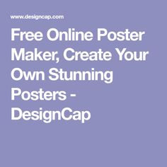 Free Online Poster Maker, Create Your Own Stunning Posters - DesignCap
