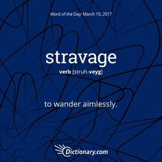 Stravage definition, to wander aimlessly. Unusual Words, Weird Words, Rare Words, Unique Words, Powerful Words, Cool Words, Amazing Words, Unusual English Words, Beautiful Words In English