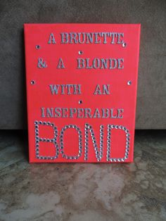 I made this for my best friend. Turned out so so cute! Canvas painted hot pink, glued on sparkly silver letters and rhinestones. Easy and pretty handmade gift to give to someone!