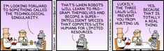 The Dilbert Strip for March 28, 2013 - When robots learn sarcasm we are near the technological singularity