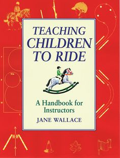 Teaching Children to Ride by Jane Wallace | Country Books Direct. Learning to ride should be fun, progressive and constructive, but all too often children can be easily frightened or put off - teaching them is not easy. This book offers advice, exercises, lesson plans, games and teaching tips designed to provide variety and sound instruction making learning to ride enjoyable. #horse #riding #teaching #children