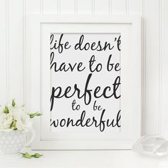 Black and White Print, Life Doesn't Have to be Perfect to be Wonderful, by SweetlovePress