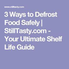 3 Ways to Defrost Food Safely   StillTasty.com - Your Ultimate Shelf Life Guide