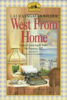 Precision Series West from Home: Letters of Laura Inglallswilder, San Francisco 1915