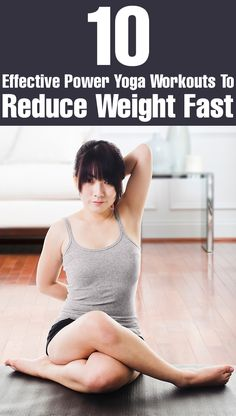 10 Effective Power Yoga Workouts To Reduce Weight Fast.