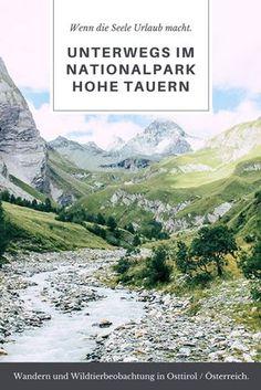 Folgt mir auf einige Wanderungen und Wildtierbeobachtungen im Nationalpark Hohe Tauern in Osttirol - einem Ort, wo Geist und Körper zur Ruhe kommen. (Wandern in Österreich) Outdoor Camping, Outdoor Travel, Cool Places To Visit, Places To Go, Reisen In Europa, Austria Travel, Travel Companies, Top Of The World, Weekend Getaways