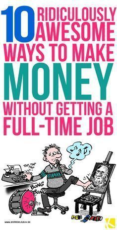 10 Ridiculously Awesome Ways to Make Money Without Getting a Full-Time Job... *** Find out more at the picture link