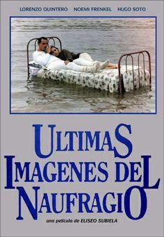 Últimas imágenes del naufragio (1989) - Eliseo Subiela