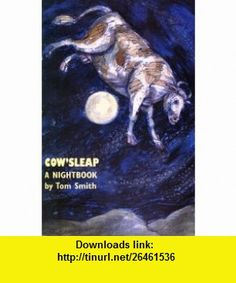 Cowsleap A Nightbook Poems, 1959-1997 (9781564742810) Thomas Smith, Tom Smith , ISBN-10: 1564742814  , ISBN-13: 978-1564742810 ,  , tutorials , pdf , ebook , torrent , downloads , rapidshare , filesonic , hotfile , megaupload , fileserve