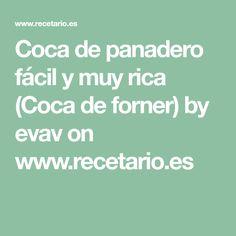 Coca de panadero fácil y muy rica (Coca de forner) by evav on www.recetario.es