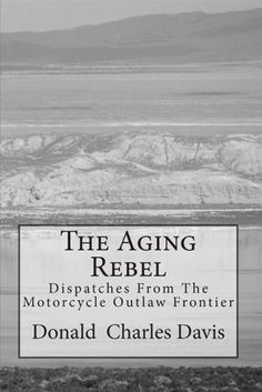 The Aging Rebel by Donald Charles Davis. $8.95. 278 pages || British Indie Clothing - AcquireGarms.com