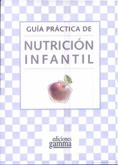 Guia Practica de Nutricion Infantil Child Nutrition, Eat Healthy, Recipes, Libros