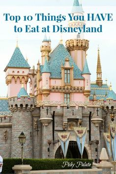 Top 10 Things You HAVE to Eat at Disneyland! #travel