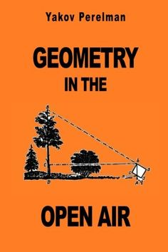 Geometry in the Open Air by Yakov Perelman https://www.amazon.com/dp/2917260416/ref=cm_sw_r_pi_dp_U_x_07OiAbM3EQSBH