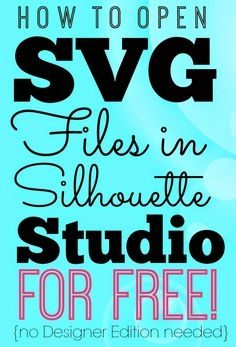 Silhouette School: Opening SVGs in Silhouette Studio for Free (without Designer Edition)