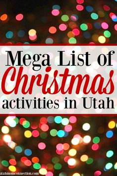 Plan your holiday season with our Mega List of Christmas Activities in Utah and be sure to have a fun and memorable Christmas with your families.