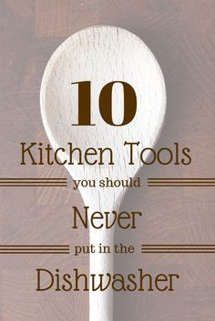 You cook, they clean, right? Make sure they wash these 10 kitchen tools by hand and don't put them in the dishwasher!