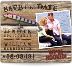 """Save the Date Magnets -only... make the photo of ty and i in the river holding fly poles... and a fly instead of a lure and not the """"we're hooked"""" something else... something better... two less fish or something clever"""