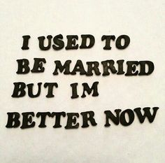 But Im better now.