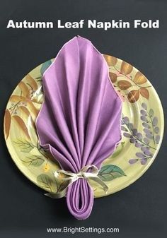 Autumn Leaf Napkin Fold — bring those fantastic fall colors inside and onto your table. Easy... only 6 steps.