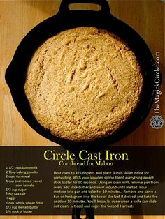 Autumn Equinox:  Circle Cast Iron Cornbread for Mabon. Delicious! We even charged the cornmeal in Luna's glorious Harvest shine!