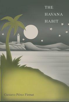 The Havana Habit - Pérez Firmat, Gustavo - Yale University Press