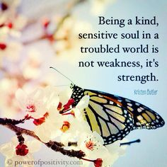 """""""""""Being a kind, sensitive soul in a troubled world is not weakness, it's strength. Good Thoughts, Positive Thoughts, Kindness Matters, Strength, Sensitivity, Sayings, Quotations, Encouragement, Spirituality"""