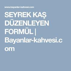 SEYREK KAŞ DÜZENLEYEN FORMÜL   Bayanlar-kahvesi.com