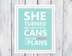 She Turned her Can'ts into Cans Print Teen Girl Room Decor on Etsy, $10.00--L's Room