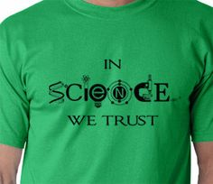 In science we trust funny scientist screen print t shirt