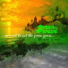 ...we used to cut the green grass.../...the war is over... Rockwerk Records http://www.amazon.de/dp/B00450MS9W/ref=cm_sw_r_pi_dp_nlKmwb0P0ST3D