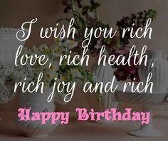 ❝ I wish you rich love, rich health, rich joy and rich happy birthday! Birthday Wishes For Daughter, Happy Birthday Baby, Best Birthday Wishes, Dear Daughter, My Beautiful Daughter, Daughter Quotes, Cheer Up, I Am Happy, Birthdays