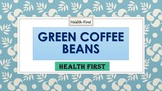Weight Loss Health Product Green Coffee Beans Online.mp4 - Download at 4shared