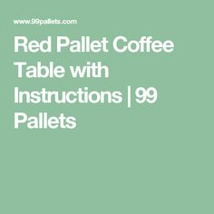 Red Pallet Coffee Table with Instructions | 99 Pallets