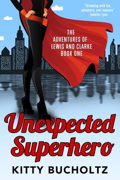 Amazon.com: Unexpected Superhero (Adventures of Lewis and Clarke Book 1) eBook: Kitty Bucholtz: Kindle Store