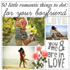 just 50 little things to do for your boyfriend3 by the-amazing-tip-chickas  liked on Polyvore
